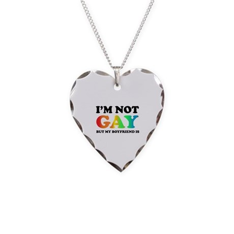 I'm not gay but my boyfriend is Necklace Heart Cha