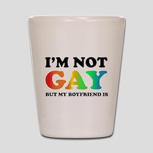 I'm not gay but my boyfriend is Shot Glass