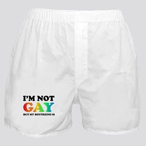 I'm not gay but my boyfriend is Boxer Shorts