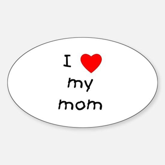 I love my mom Oval Decal