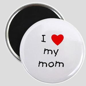 I love my mom Magnet