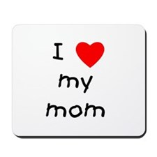 I love my mom Mousepad