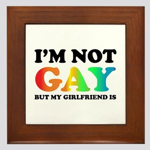 I'm not gay but my girlfriend is Framed Tile