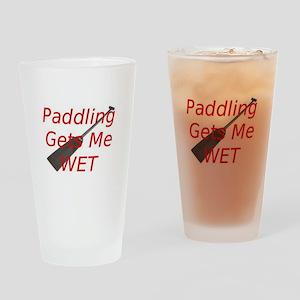 PaddlingGetsMeWet Drinking Glass