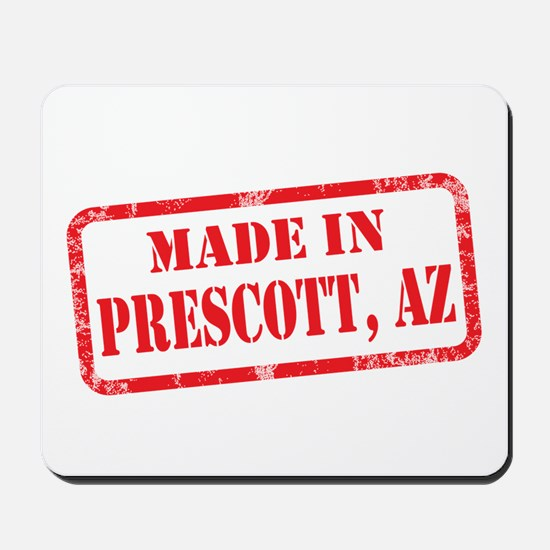MADE IN PRESCOTT, AZ Mousepad