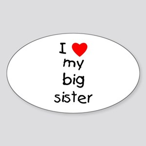 I love my big sister Sticker (Oval)