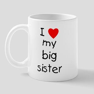 I love my big sister Mug