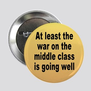 war on middle class... Button