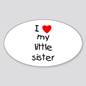 I Love My Little Sister Stickers Cafepress