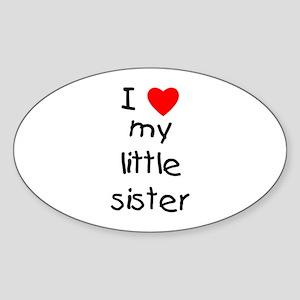 I love my little sister Oval Sticker