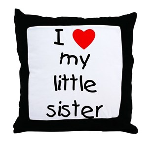 I Love My Sister Pillows Cafepress
