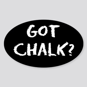 got chalk? Oval Sticker #1