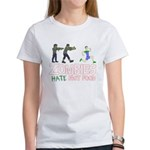 Zombies do not like Fast Food Women's T-Shirt