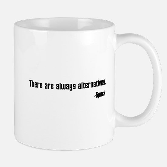 There are Always Alternatives Mug