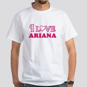 I Love Ariana T-Shirt