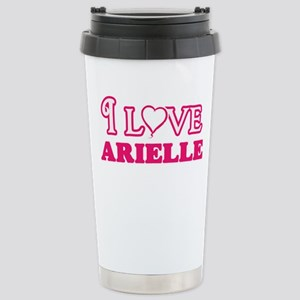 I Love Arielle 16 oz Stainless Steel Travel Mug