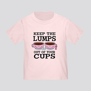 Lumps Out of Cups Toddler T-Shirt