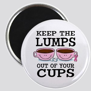Lumps Out of Cups Magnet