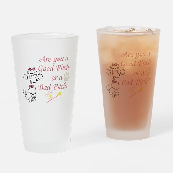Good Bitch, Bad Bitch Drinking Glass