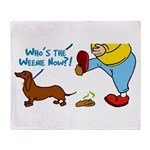 Who's the Weenie Now Throw Blanket