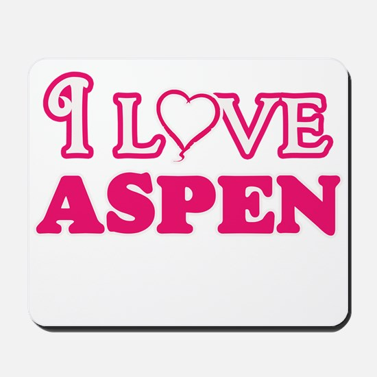 I Love Aspen Mousepad