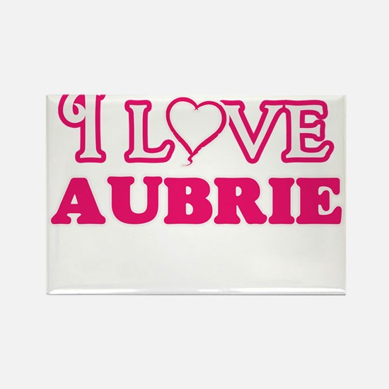 I Love Aubrie Magnets