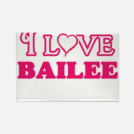 I Love Bailee Magnets