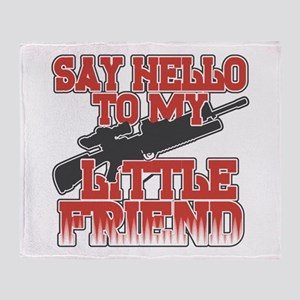 Say Hello To My Little Friend Throw Blanket
