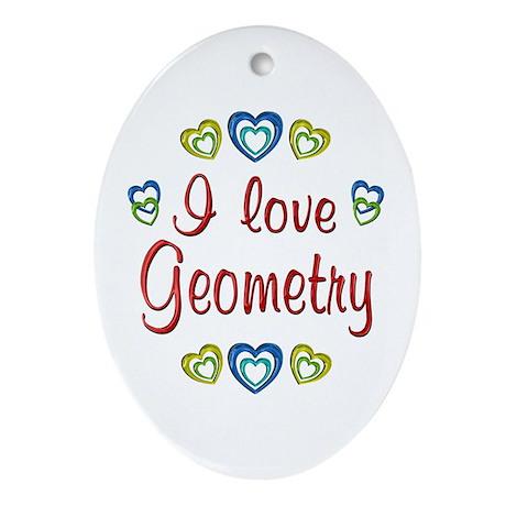 I Love Geometry Ornament (Oval)