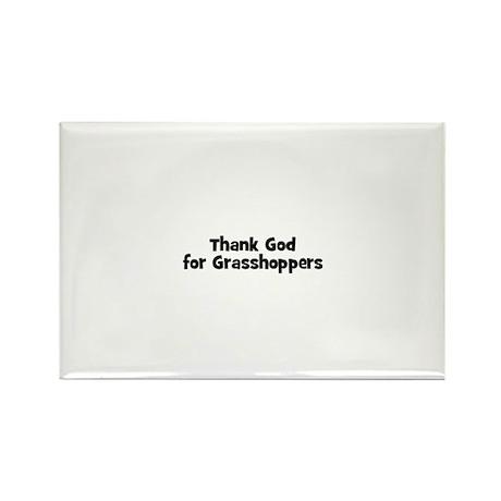Thank God For Grasshoppers Rectangle Magnet