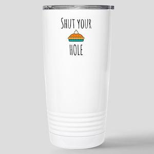 Shut Your Pie Hol 16 oz Stainless Steel Travel Mug