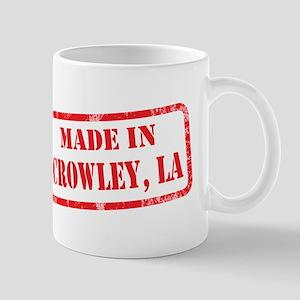 MADE IN CROWLEY, LA Mug