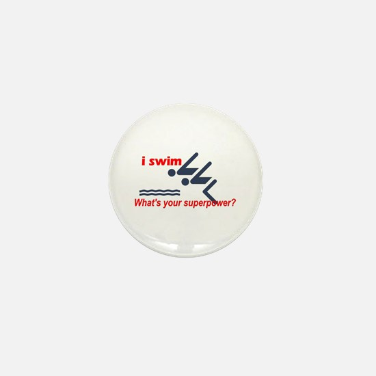 I Swim. What's Your Superpower? Mini Button