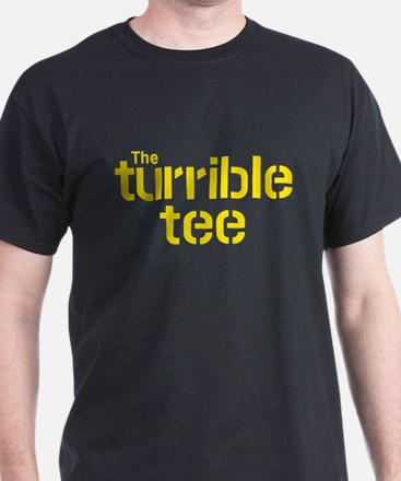 Turrible Tee T-Shirt