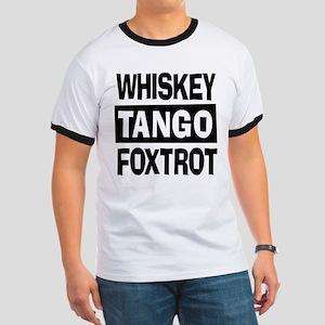 Whiskey Tango Foxtrot (WTF) Ringer T