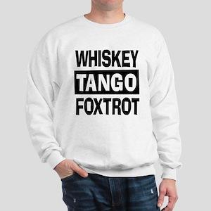 Whiskey Tango Foxtrot (WTF) Sweatshirt
