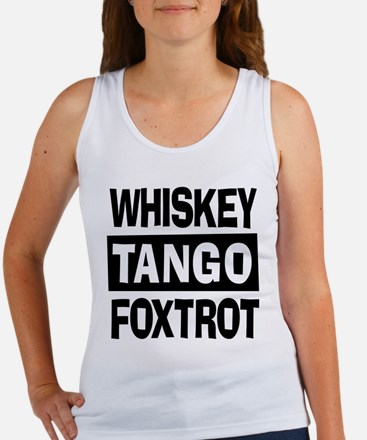 Whiskey Tango Foxtrot (WTF) Women's Tank Top