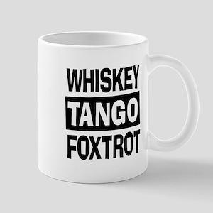 Whiskey Tango Foxtrot (WTF) Mug