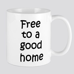 Free to a Good Home Mug