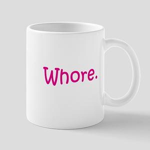 Whore. Mug