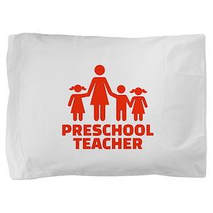 Preschool teacher Pillow Sham