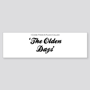 'Olden Days' Sticker (Bumper)