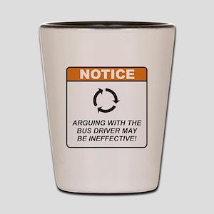 Bus Driver / Argue Shot Glass