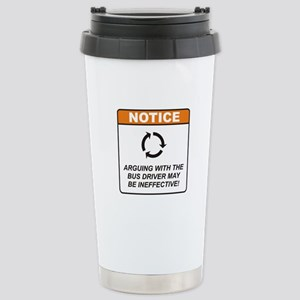 Bus Driver / Argue Stainless Steel Travel Mug