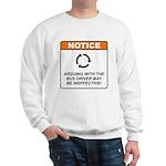 Bus Driver / Argue Sweatshirt