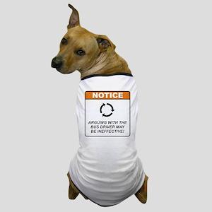 Bus Driver / Argue Dog T-Shirt