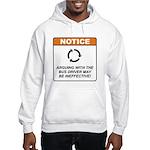 Bus Driver / Argue Hooded Sweatshirt
