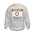 Bus Driver / Argue Kids Sweatshirt