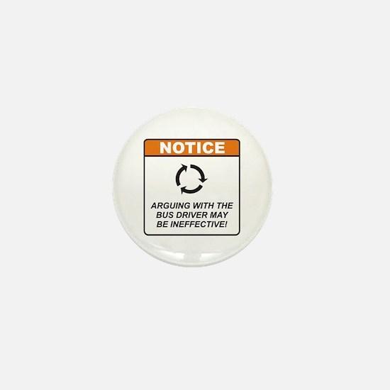 Bus Driver / Argue Mini Button