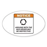 Bus Driver / Argue Sticker (Oval 10 pk)
